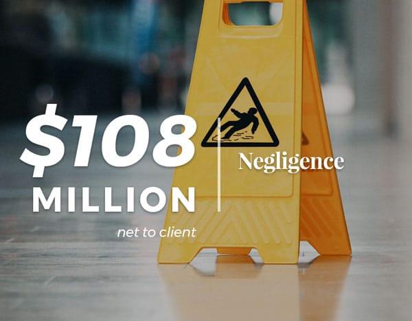 $108 Million | Negligence