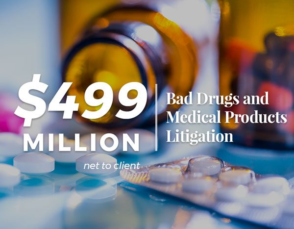 $499 Million | Bad Drugs and Medical Products Litigation
