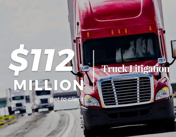 $112 Million in Truck Litigation